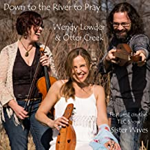 Down to the River to Pray - Featured on Tlc Show Sister Wives