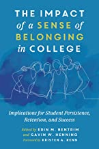 The Impact of a Sense of Belonging in College: Implications for Student Persistence, Retention, and Success