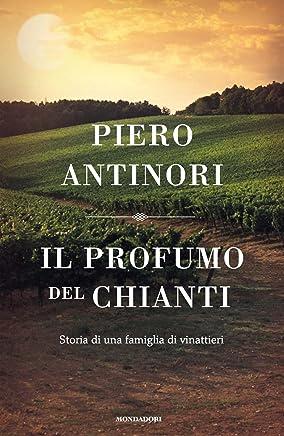 Il profumo del Chianti: Storia di una famiglia di vinattieri (Varia saggistica)