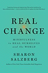 Real Change: Mindfulness to Heal Ourselves and the World Kindle Edition