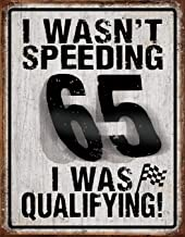"Desperate Enterprises I Wasn't Speeding Tin Sign, 12.5"" W x 16"" H"