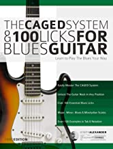 The Caged System and 100 Licks for Blues Guitar: Complete With 1 hour of Audio Examples: Learnt to Play The Blues Your Way (Play Blues Guitar Book 5) (English Edition)