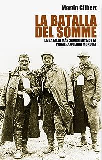 La batalla del Somme. La batalla mas sangrienta de la primera guerra mundial
