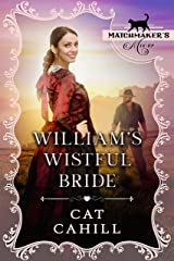 William's Wistful Bride: (Matchmaker's Mix-Up Book 9) Kindle Edition