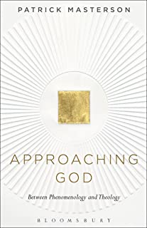 Approaching God: Between Phenomenology and Theology