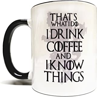 That's What I Do I Drink Coffee & I Know Things 11oz Grade A Quality Two Tone Ceramic Mug/Cup - Inspired by Game Of Thrones - Foam Box Protection (Perfect Gift)
