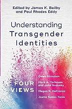 Understanding Transgender Identities: Four Views