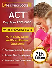 ACT Prep Book 2021-2022 with 3 Practice Tests: ACT Study Guide and Exam Review Questions: [7th Edition]