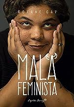 Mala feminista (Ensayo) (Spanish Edition)