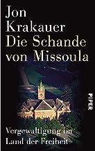 Die Schande von Missoula: Vergewaltigung im Land der Freiheit (German Edition)