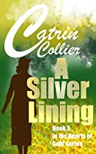 A SILVER LINING (HEARTS OF GOLD Book 3)