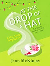 At the Drop of a Hat: A fun and gripping cozy mystery (Hat Shop Mystery Book 3)