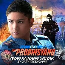 Wag Ka Nang Umiyak (From