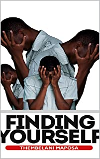 finding yourself volume one: You have never really been given a chance to be who you really are, you have only become a prodcut of a dipiction of other ... relationships Book 1) (English Edition)