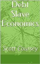 Debt Slave Economics: Scott Coursey