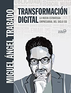 Transformación Digital: La nueva estrategia empresarial del siglo XXI (SOCIAL MEDIA)