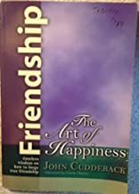 By John Cuddeback - Friendship: The Art of Happiness (2nd Revised Edition) (2010-06-16) [Paperback]