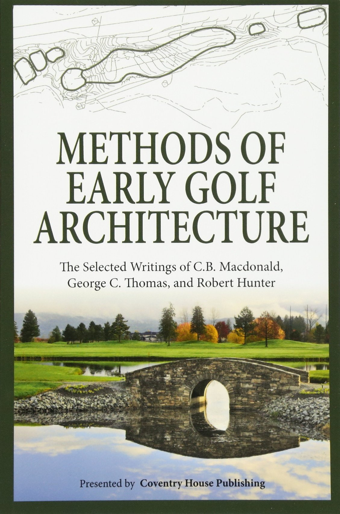 Image OfMethods Of Early Golf Architecture: The Selected Writings Of C.B. Macdonald, George C. Thomas, Robert Hunter: Volume 2