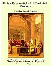 Esploraciïn arqueolïgica de la Provincia de Catamarca (Spanish Edition)