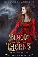 Blood and Thorns (Thornwood Fae Book 3) Kindle Edition
