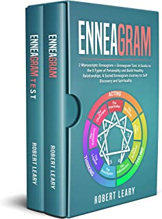 Enneagram: 2 Manuscripts: Enneagram + Enneagram Test. A Guide to the 9 Types of Personality and Build Healthy Relationships, A Sacred Enneagram Journey to Self Discovery and Spirituality