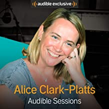 FREE: Audible interview with Alice Clark-Platts: Exclusive interview