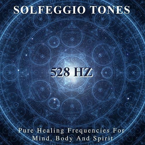Solfeggio Tones 528 Hz - Pure Healing Frequencies for Mind