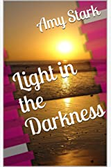Light in the Darkness Kindle Edition