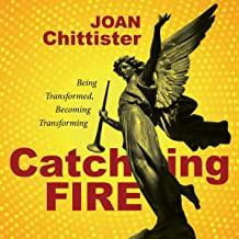 Catching Fire: Being Transformed, Becoming Transforming