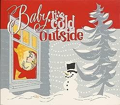 Baby, It's Cold Outside Audio ; Norah Jones/Diana Krall; Frank Sinatra/Dean Martin; Barbra Streisand/Peggy Lee; Elvis Presley; Louis Armstrong/Mahalia Jackson; Tony Bennett; B.B. King/Aimee Mann; Ella Fitzgerald and Nat King Cole