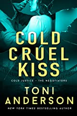 Cold Cruel Kiss: A heart-stopping and addictive romantic thriller (Cold Justice - The Negotiators Book 4) Kindle Edition