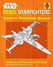 Star Wars: Rebel Starfighters: Owners' Workshop Manual