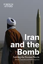 Iran and the Bomb (FOREIGN AFFAIRS ANTHOLOGY SERIES)
