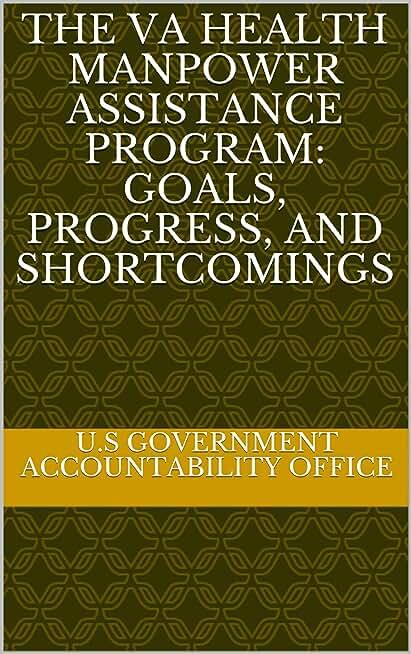 The VA Health Manpower Assistance Program: Goals, Progress, and Shortcomings (English Edition)