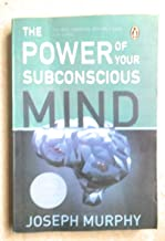 The Power of Your Subconscious Mind (Re-Jacketed December 2017)