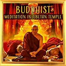 Buddhist Meditation in Tibetan Temple: Oriental Chinese Sounds, Zen Contemplations, Asian Atmosphere