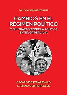Cambios en el régimen político y su impacto en la política exterior peruana (Colección Política Exterior Peruana nº 1) (Spanish Edition)