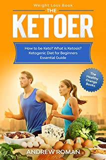 Weight Loss Book - The Ketoer: How to be Keto? What is