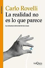 La realidad no es lo que parece: La estructura elemental de las cosas (Spanish Edition) Kindle Edition