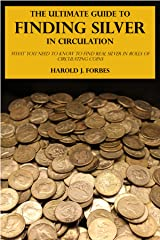 The Ultimate Guide to Finding Silver in Circulation Kindle Edition
