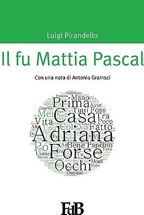 Il fu Mattia Pascal (con Annotazioni): Con una nota di Antonio Gramsci (P-mondi. Luigi Pirandello Vol. 2)