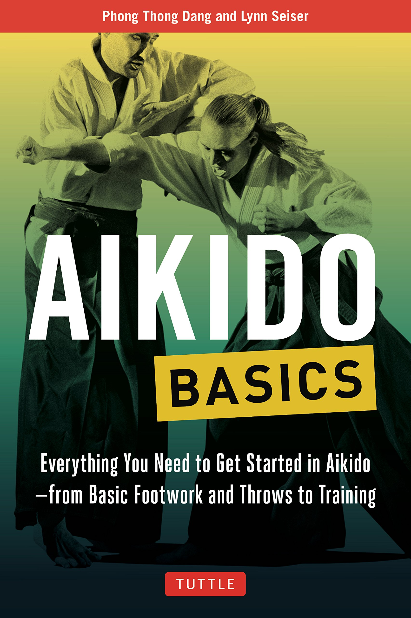Image OfAikido Basics: Everything You Need To Get Started In Aikido - From Basic Footwork And Throws To Training (Tuttle Martial A...