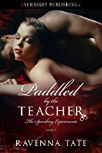 Paddled by the Teacher (The Spanking Experiments Book 1)