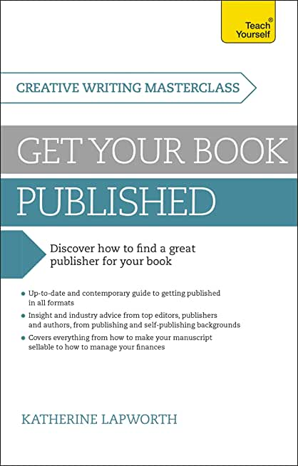 Masterclass: Get Your Book Published: Discover how to find a great publisher for your book (Teach Yourself) (English Edition)