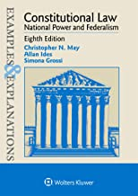 Examples & Explanations for Constitutional Law: National Power and Federalism (Examples & Explanations Series)