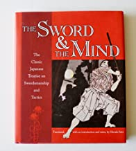 The Sword & the Mind: The Classic Japanese Treatise on Swordsmanship and Tactics