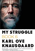 My Struggle: Book 6 (My Struggle, 6)