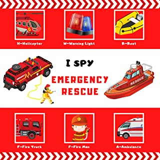 I Spy Emergency Rescue: A fun guessing Emergency Rescue, fire trucks and ambulances picture puzzle book learning for boys & girls toddlers ( I Spy Books for Kids 3) (English Edition)