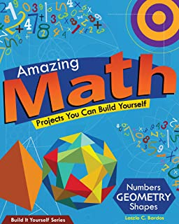 Amazing Math Projects: Projects You Can Build Yourself (Build It Yourself)