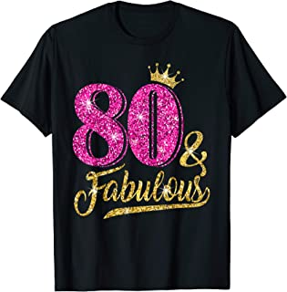 80 and Fabulous T-Shirt 80th Birthday Crown pink Gift Women